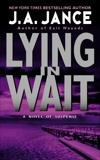 Lying in Wait: A J.P. Beaumont Novel, Jance, J. A.