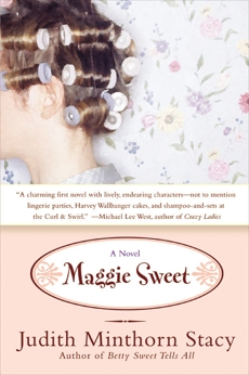 Maggie Sweet: A Novel, Minthorn Stacy, Judith