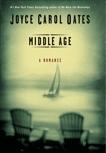 Middle Age: A Romance: A Romance, Oates, Joyce Carol