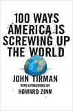 100 Ways America Is Screwing Up the World, Tirman, John