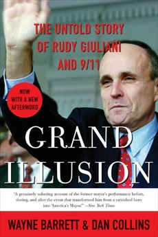 Grand Illusion: The Untold Story of Rudy Giuliani and 9/11, Barrett, Wayne & Barrett, Wayne & Collins, Dan