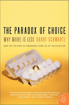 The Paradox of Choice: Why More Is Less, Revised Edition, Schwartz, Barry