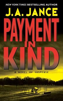 Payment in Kind: A J.P. Beaumont Novel, Jance, J. A.