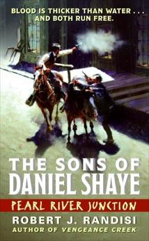 Pearl River Junction: The Sons of Daniel Shaye, Randisi, Robert J.