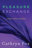 Pleasure Exchange, Fox, Cathryn