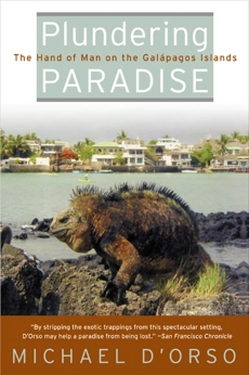 Plundering Paradise: The Hand of Man on the Galapagos Islands, D'Orso, Michael