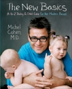 The New Basics: A-to-Z Baby & Child Care for the Modern Parent, Cohen, Michel