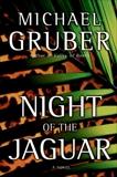 Night of the Jaguar: A Novel, Gruber, Michael
