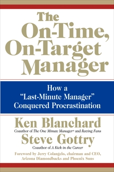 The On-Time, On-Target Manager: How a