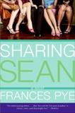 Sharing Sean: A Novel, Pye, Frances
