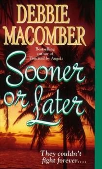 Sooner or Later, Macomber, Debbie