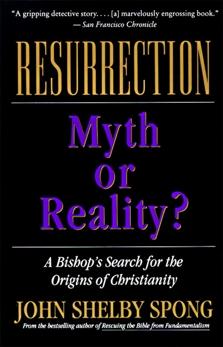 Resurrection: Myth or Reality?, Spong, John Shelby