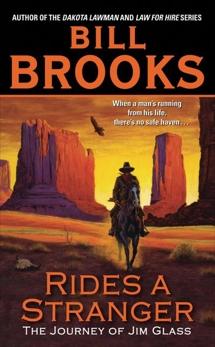 Rides a Stranger: The Journey of Jim Glass, Brooks, Bill