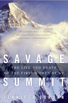 Savage Summit: The Life and Death of the First Women of K2, Jordan, Jennifer