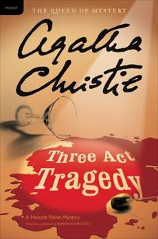 Three Act Tragedy: A Hercule Poirot Mystery, Christie, Agatha