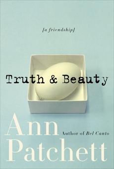 Truth & Beauty: A Friendship, Patchett, Ann