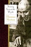 Turning Toward the World: The Pivotal Years; The Journals of Thomas Merton, Volume 4: 1960-1963, Merton, Thomas