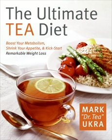 The Ultimate Tea Diet: How Drinking Tea Can Stop Your Cravings,, Ukra, Mark