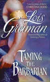 Taming the Barbarian, Greiman, Lois