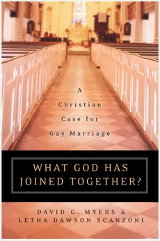 What God Has Joined Together: The Christian Case for Gay Marriage, Myers, David G. & Scanzoni, Letha Dawson & Myers, David G.