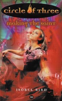 Circle of Three #10: Making the Saint, Bird, Isobel