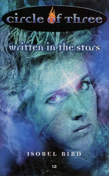 Circle of Three #12: Written in the Stars, Bird, Isobel