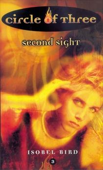 Circle of Three #3: Second Sight, Bird, Isobel