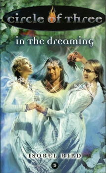 Circle of Three #5: In the Dreaming, Bird, Isobel