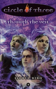 Circle of Three #9: Through the Veil, Bird, Isobel