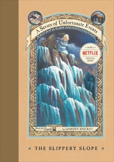 A Series of Unfortunate Events #10: The Slippery Slope, Snicket, Lemony