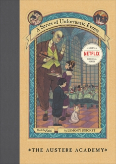 A Series of Unfortunate Events #5: The Austere Academy, Snicket, Lemony