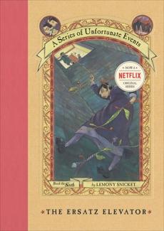 A Series of Unfortunate Events #6: The Ersatz Elevator, Snicket, Lemony