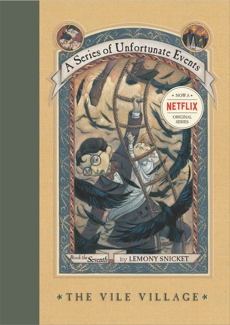 A Series of Unfortunate Events #7: The Vile Village, Snicket, Lemony