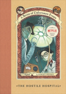 A Series of Unfortunate Events #8: The Hostile Hospital, Snicket, Lemony