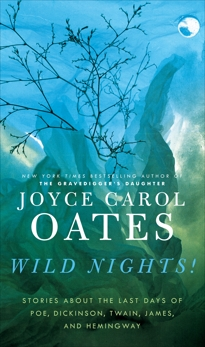 Wild Nights!: New Stories, Oates, Joyce Carol