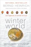 Winter World: The Ingenuity of Animal Survival, Heinrich, Bernd