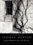 A Year with Thomas Merton: Daily Meditations from His Journals, Merton, Thomas