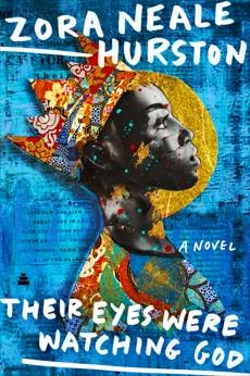 Their Eyes Were Watching God: A Novel, Hurston, Zora Neale