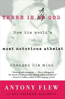 There Is a God: How the World's Most Notorious Atheist Changed His Mind, Flew, Antony & Varghese, Roy Abraham