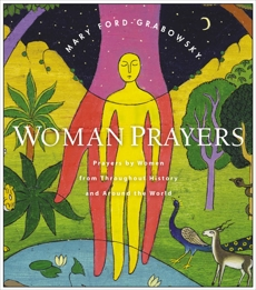 WomanPrayers: Prayers by Women from throughout History and around the World, Ford-Grabowsky, Mary