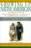 Growing Up Native American, Adler, Bill & Hernandez, Ines & Riley, Patricia
