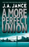 A More Perfect Union: A J.P. Beaumont Novel, Jance, J. A.