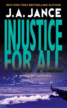 Injustice for All, Jance, J. A.