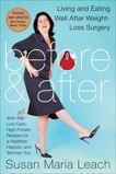 Before & After, Revised Edition: Living and Eating Well After Weight-Loss Surgery, Leach, Susan Maria