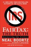 FairTax: The Truth: Answering the Critics, Boortz, Neal & Linder, John