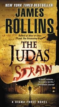 The Judas Strain: A Sigma Force Novel, Rollins, James