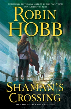 Shaman's Crossing: The Soldier Son Trilogy, Hobb, Robin