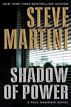 Shadow of Power: A Paul Madriani Novel, Martini, Steve