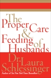 The Proper Care and Feeding of Husbands, Schlessinger, Dr. Laura