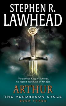 Arthur: Book Three of the Pendragon Cycle, Lawhead, Stephen R.